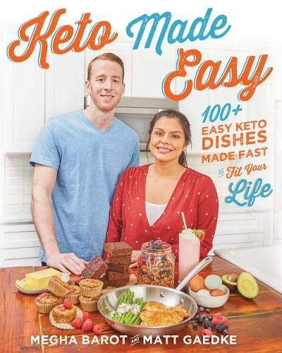 Keto Made Easy 100+ Easy Keto Dishes Made Fast to Fit Your Life Paperback – May 15, 2018